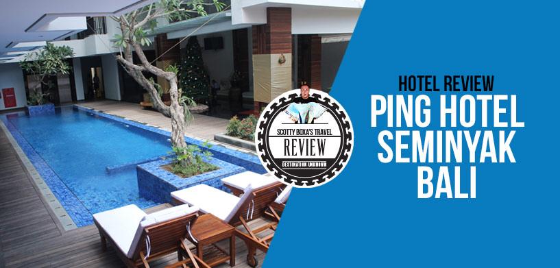 Ping Seminyak Review