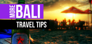 more-bali-tips  The BEST Bali Travel Guides, Tips and Bali Advice more bali tips