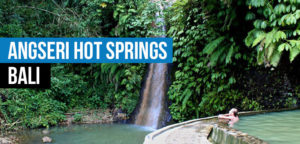 Angseri Hot Springs  Dolphin Watching, Waterfalls and Ulundanu Temple Tour in Bali Angseri hot springs