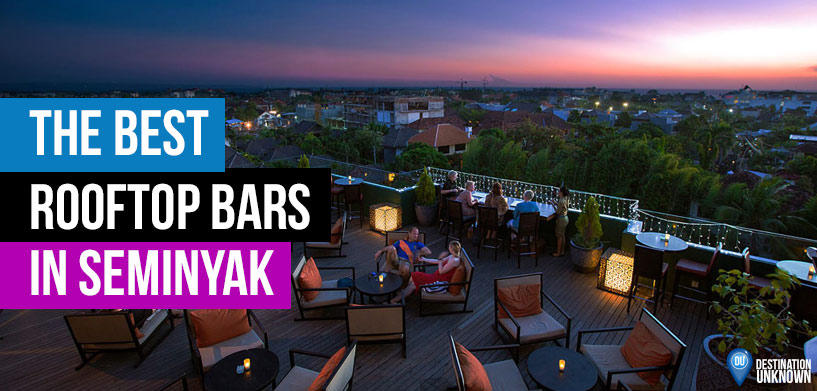 The Best Rooftop Bars in Seminyak