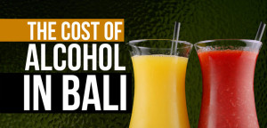 Cost of Alcohol in Bali  Bali Sidebar Info Cost of alcohol in Bali