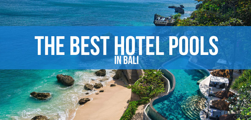 The best hotel pools in Bali